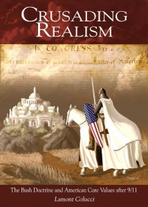 Crusading Realism, a book on America's National Security and Foreign Policy written by Dr. Lamont Colucci